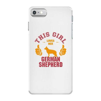 This Girl Loves Her German Shepherd iPhone 7 Case