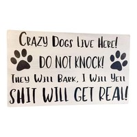 Crazy Dogs Live Here Wooden Sign