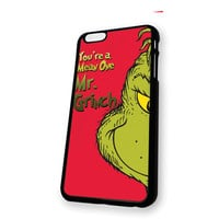 you are a mean one mr.grinch iPhone 6 case