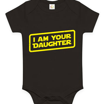 Funny I Am Your Daughter Baby Clothes Infant Bodysuit Toddler Tee Youth Soft Gift Present Star Wars Parody Movie Film Fathers Day Set