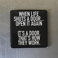 When Life Shuts A Door Magnet in Black and White