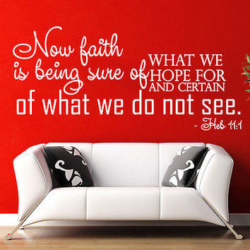 Wall Decal Bible Verse Psalms Hebrews 11:1 Now Faith Is Being Vinyl Sticker 3612
