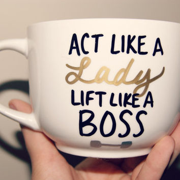 Act Like A Lady Lift Like A Boss / Fit Girl/ Fitness/Active/Crossfit/Fully Customizable