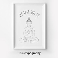 Let That Shit Go, yoga poster, meditating, meditating Buddha, Zen, calm, wall art, decor, home, funny