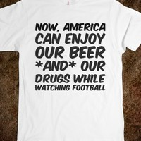 NOW, AMERICA CAN ENJOY OUR BEER *AND* OUR DRUGS WHILE WATCHING FOOTBALL