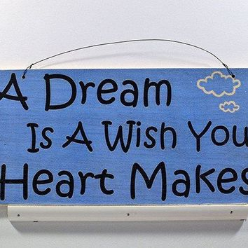 Wooden Wall Sign 10x5 - S002 - A dream is a wish your heart makes