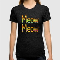 Meow Meow (in color) T-shirt by Bruce Stanfield | Society6