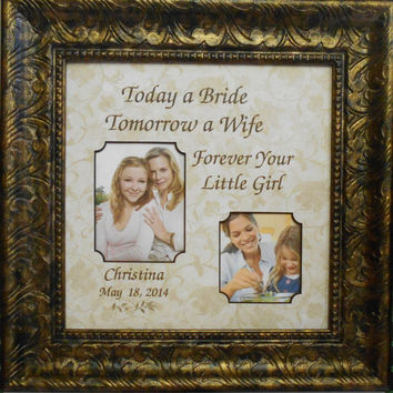 WEDDING GIFT PARENTS Today a Bride, Tomorrow a Wife, Forever Your Little Girl Personalized  Framed  Groom Bride Marriage 12x12 overall