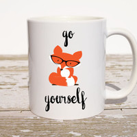 Go Fox Yourself Coffee Mug | Fox Gifts | Gift for Husband | Funny Gift | Funny Coffee Mug | Funny Birthday Gift | Coworker Gift | Office