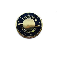 I Cum From Space Pin