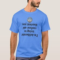 Funny Tee shirts Messing with you