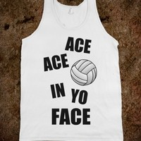 ACE ACE IN YO FACE