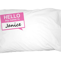 Janice Hello My Name Is Pillowcase