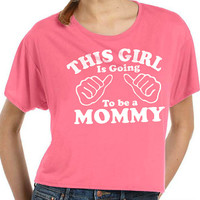 Mom to be New Mom This Girl is going to be a Mommy Womens T shirt Flowy Simple Tee Valentine's Day Gift Baby Pregnancy shirt shower Tee