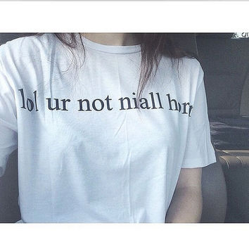lol ur not niall horan T shirt Tee Tumblr blanc unisexe fashion women pink white tee shirt tumblr graphic size S M L - 5sos one directio
