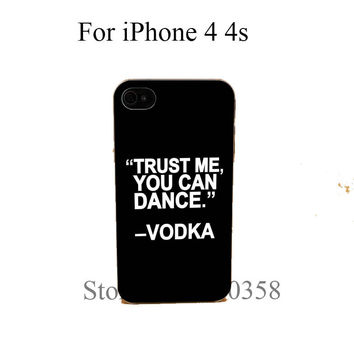 """Trust Me You Can Dance"" Case Cover for iPhone 4 4s 5 5s 5c 6 6s 6  plus s"