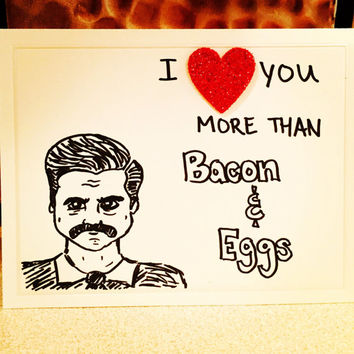 """Ron Swanson Parks and Recreation Hand Drawn Illustrated Greeting Card """"I love you more than Bacon & Eggs"""" (funny, valentine's day, thank you"""