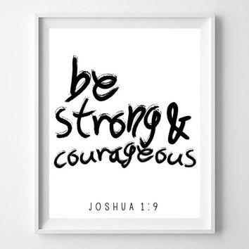 Bible verse, Joshua 1:9, be strong and courageous, home decor decoration, typography scripture art