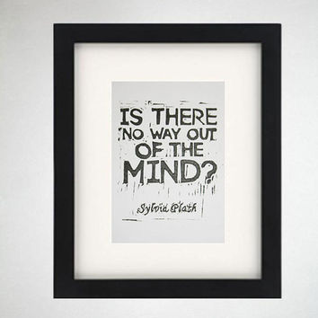 Sylvia Plath poem quote linocut, Is There No Way Out of the Mind