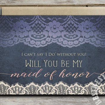 I Can't Say I Do Without You, Maid of Honor Card, Navy Blue Royal Blue Wedding, Maid of Honor Proposal Ivory Lace Rose Gold Foil, Printable