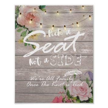 Pick A Seat Not A Side Rustic Floral Wedding Sign Poster