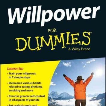 Willpower for Dummies (For Dummies): Willpower for Dummies (For Dummies (Psychology & Self Help))