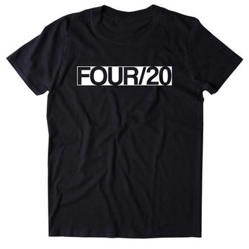 Four/20 Shirt Funny Weed Stoner High Marijuana Smoker Mary Jane Blunt Bong Blazing 420 Pot Tumblr T-shirt