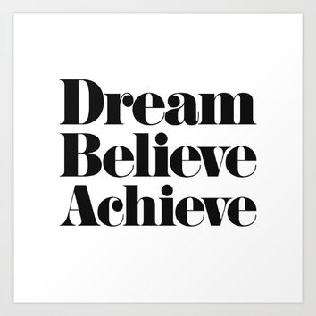 Dream Believe Achieve Art Print by Text Guy