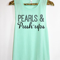 Pearls and Push-ups Workout Tank Top. Sweating for the Wedding Tank. Woman's Muscle Tank. Bride tank. Running Tank. Crossfit Tank Top.