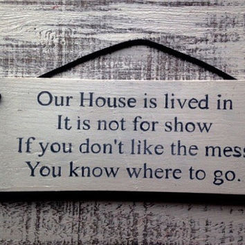 our house is lived in. rustic sign. family sign.