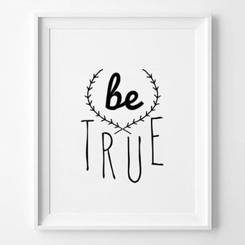 Be True quote poster print, Typographic Posters, Home decor, Motto, Handwritten, A3 poster, inspirational, Motivational, Kids, Boy Bedroom