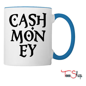 Cash Money Coffee & Tea Mug