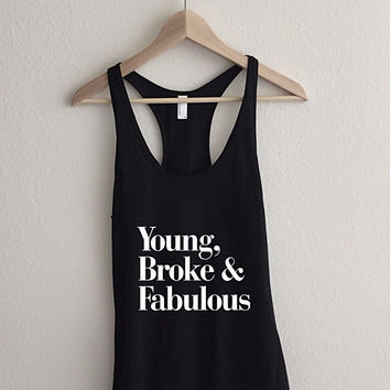 Young Broke Fabulous Typography Fine Jersey Racerback Tank Top LAVELIQ