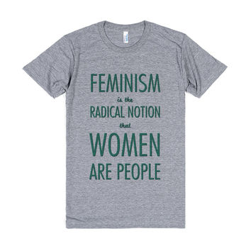 Feminism Is The Radical Notion That Women Are People-T-Shirt S