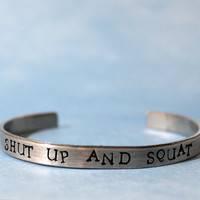 Shut Up And Squat Bracelet, Fitness Cuff Bracelet for Girls Who Squat, Lift Weights Motivational Jewelry workout bracelet weightlifting