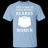 People Without Beards Are Women T-Shirt