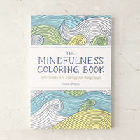 The Mindfulness Coloring Book: Anti-Stress Art Therapy For Busy People By Emma Farrarons - Urban Outfitters