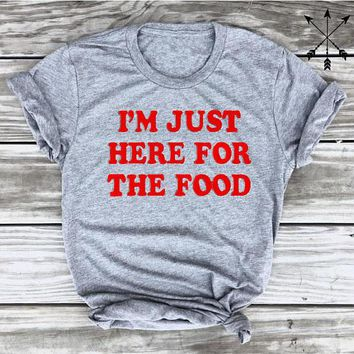 I'm Just Here for the Food Tee Funny Thanksgiving Tees Foodie T-Shirt Women Tumblr Graphic t shirt summer style tshirts