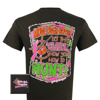 Girlie Girl Originals Funny Show You How To Hunt Southern Bright T Shirt