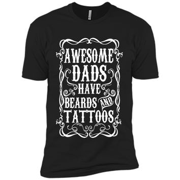 Awesome Dads Have Tattoos and Beards Funny Beard Shirt