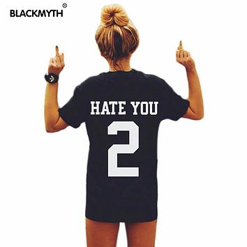 HATE YOU 2 Letter Print Women T shirts  Cotton Black  Short sleeve Women T shirt  Tee Tops Drop Ship
