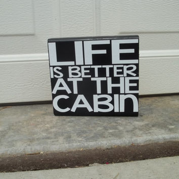 Life Is Better At The Cabin 12x12 Wood Sign