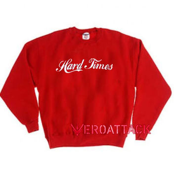 Hard Times Red Unisex Sweatshirts