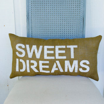 Rustic - Burlap Feed Sack Pillow - SWEET DREAMS - 12x23 - Beach - Bedroom - Nursery - Teen Room - Custom