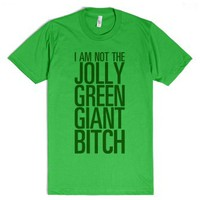 Jolly Green Giant Bitch-Unisex Grass T-Shirt