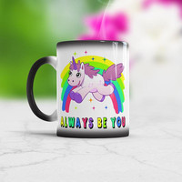Always be You, Unicorn Color Changing Mug, Unicorn Inspirational Mug, Unicorn Coffee Mug, Always Be You Mug Birthday Gift, Magical Unicorn