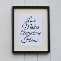 Love Makes Anywhere Home Typography Print Wall Decor