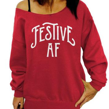 Festive AF Slouchy Sweatshirt, Funny Christmas Sweater, Off the Shoulder, Junior and Oversized Sweater Options, Plus size