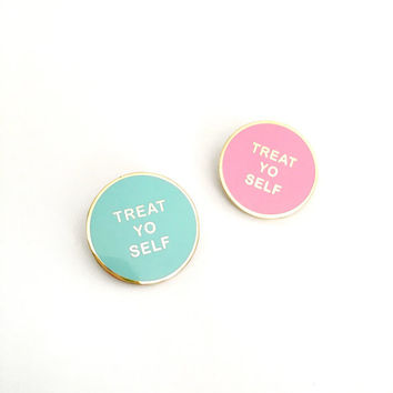 Treat Yo Self // cloisonné, hard enamel, pin badge, enamel pin, lapel pin