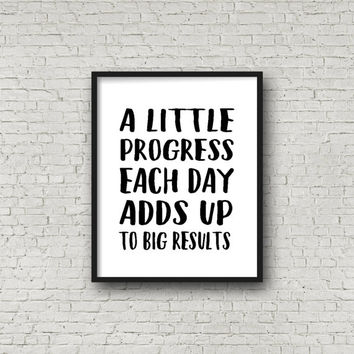 A Little Progress Each Day Adds Up To Big Results Print, Motivational Poster, Fitness Quotes, Inspirational Wall Art, Motivational Quotes